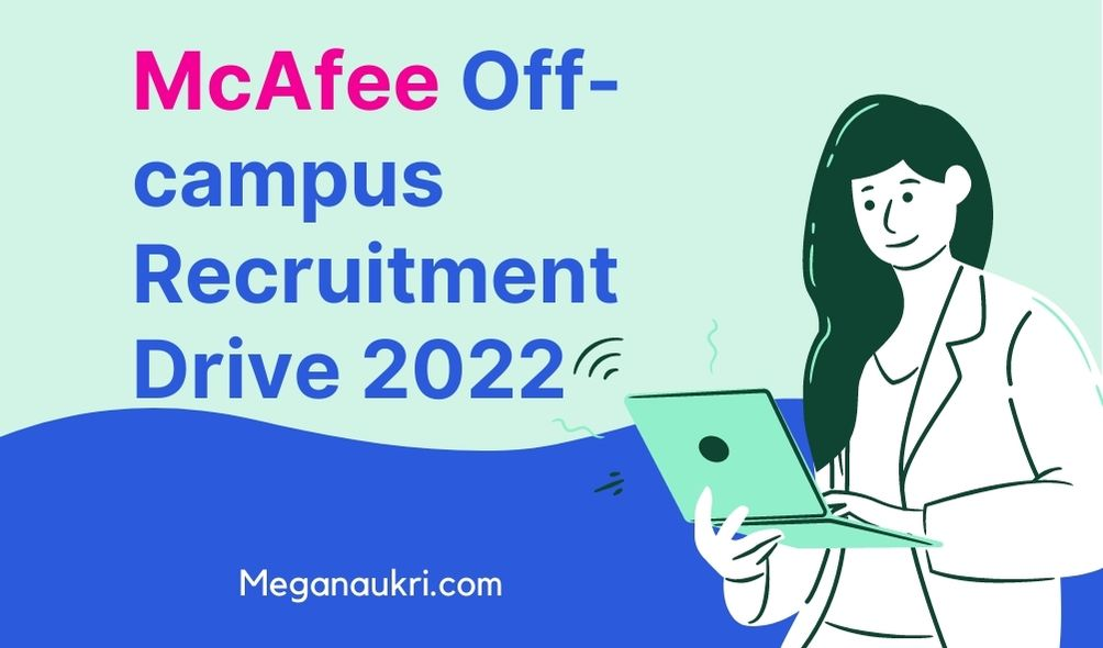 McAfee-Off-Campus-Drive-Recruitment-2022